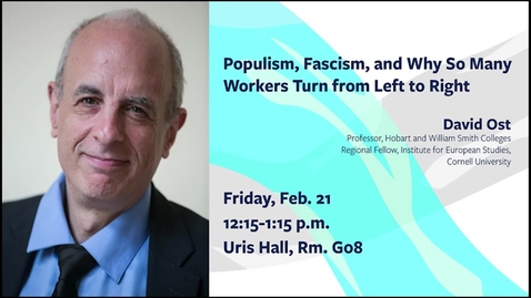 """Thumbnail for entry IES Hosts: David Ost """"Populism, Fascism, and Why So Many Workers Turn from Left to Right"""""""