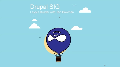 Thumbnail for entry Drupal SIG: Layout Builder with Ted Bowman