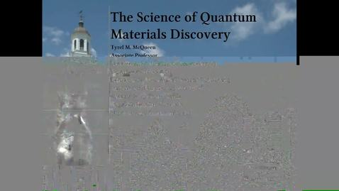 Thumbnail for entry McQueen - Science Quantum Materials Discovery