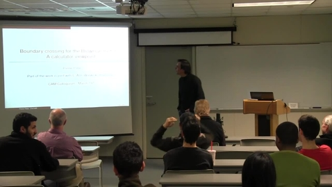 Thumbnail for entry CAM Colloquium, 2014-03-14 - Pierre Patie: Boundary Crossing for the Brownian Motion: A Calculator Viewpoint