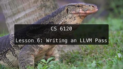 Thumbnail for entry CS 6120: Lesson 6: Writing an LLVM Pass