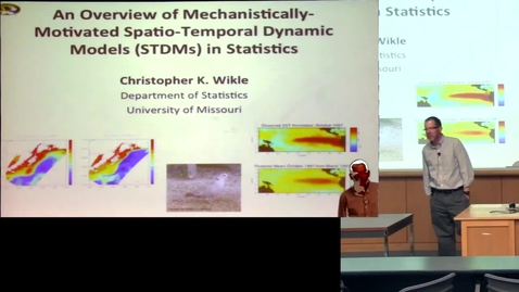 Thumbnail for entry CAM Colloquium, 2014-04-18 - Christopher K. Wikle: An Overview of Mechanistically-Motivated Spatio-Temporal dynamic Models in Statistics