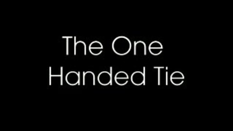 Thumbnail for entry One_Handed_Tie.flv