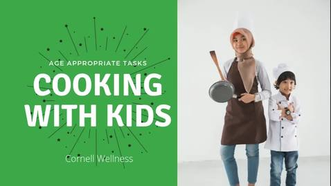 Thumbnail for entry Cooking with Kids: Age Appropriate Tasks