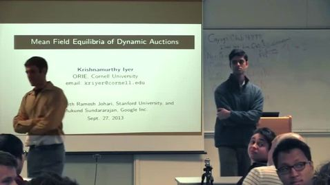 Thumbnail for entry CAM Colloquium, 2013-09-27 - Krishnamurthy Iyer: Mean Field Equilibria of Dynamic Auctions