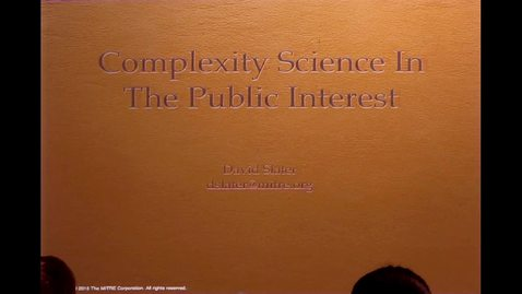 Thumbnail for entry CAM Colloquium, 2015-09-04 - David Slater: Complexity Science in the Public Interest