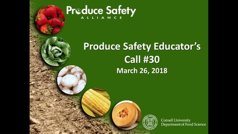 Thumbnail for entry Produce Safety Educator's Call #30