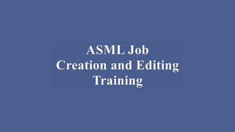 Thumbnail for entry ASML Wafer Stepper Job Programming Training Video