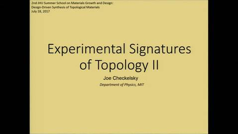 Thumbnail for entry Checkelsky-Experimental Signatures of Topology II