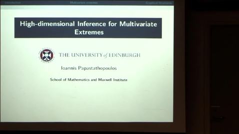 Thumbnail for entry CAM Colloquium, 2015-02-20 - Ioannis Papastathopoulos: High-dimensional Inference for Multivariate Extremes