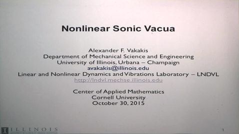Thumbnail for entry CAM Colloquium, 2015-10-30 - Alexander F. Vakakis: Nonlinear Sonic Vacua