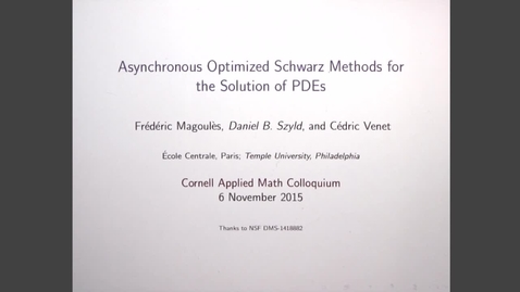 Thumbnail for entry CAM Colloquium, 2015-11-06 - Frederic Magoules: Asynchronous Optimized Schwarz Methods for the Solution of PDEs