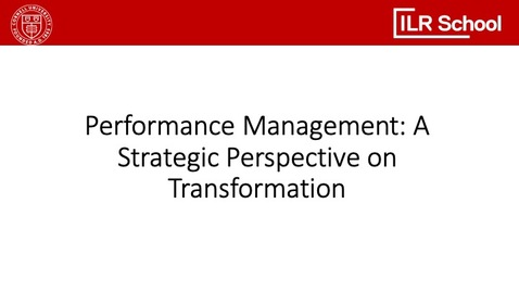 Thumbnail for entry Performance Management: A Strategic Perspective on Transformation