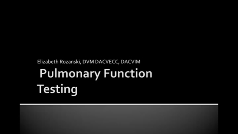 Thumbnail for entry Pulmonary Function Testing: ACVECC Exam Webinar July 2, 2019