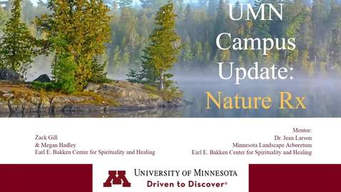 Thumbnail for entry Megan Hadley & Zack Gill, U. of Minnesota, UMN Campus Update: Nature Rx