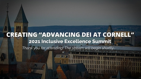 """Thumbnail for entry Creating  """"Advancing DEI at Cornell"""""""