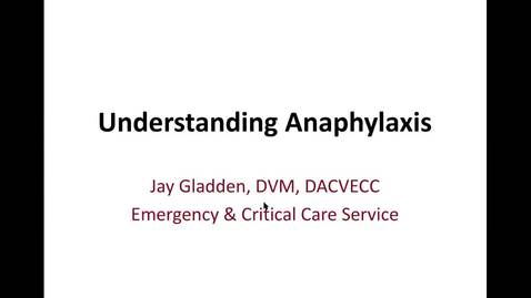 Thumbnail for entry Anaphylaxis: ACVECC Exam Webinar August 5, 2019