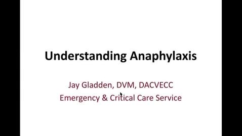 Thumbnail for entry Anaphylaxis: ACVECC Exam Webinar August 5, 2019