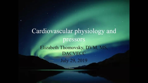 Thumbnail for entry Cardiovascular Physiology: ACVECC Exam Webinar July 29, 2019