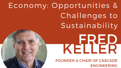 Thumbnail for entry Restarting the Economy: Opportunities and Challenges to Sustainability, Fred Keller (BS '66)