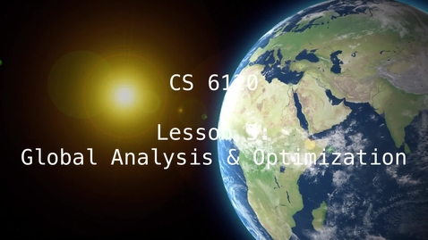 Thumbnail for entry CS 6120: Lesson 5: Global Analysis & Optimization