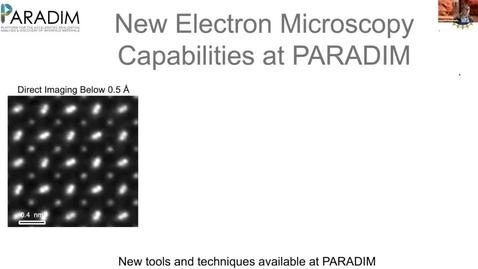 Thumbnail for entry New Capabilities: Electron Microscopy