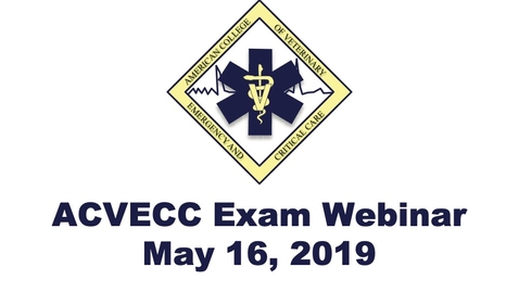 Thumbnail for entry ACVECC Exam Webinar April 2019