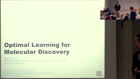 Thumbnail for entry CAM colloquium, 2014-10-31 - Peter Frazier: Optimal Learning for Molecular Discovery
