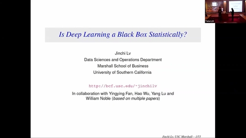 Thumbnail for entry ORIE Colloquium, 2018-10-29 - Jinchi Lv: Is Deep Learning a Black Box Statistically?