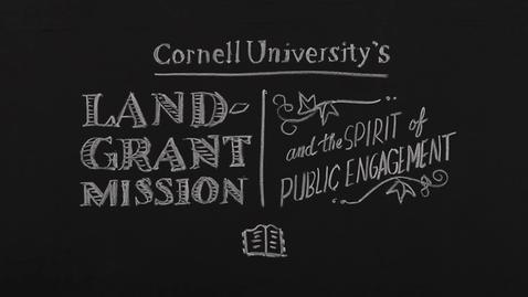 Thumbnail for entry Cornell's Land-Grant Mission and the Spirit of Public Engagement