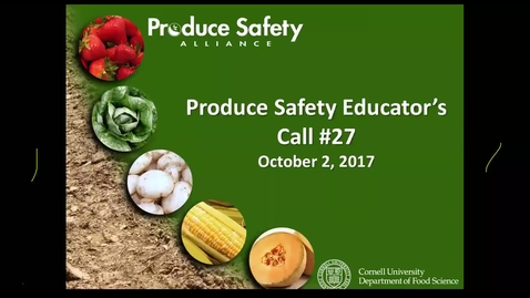 Thumbnail for entry Produce Safety Educator's Monthly Call #27
