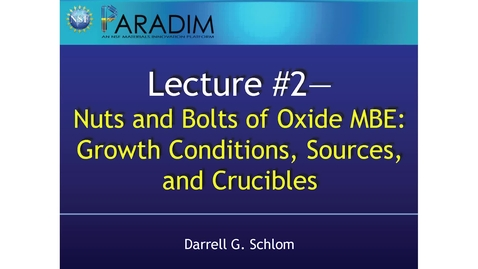 Thumbnail for entry Nuts and Bolts of Oxide MBE #1 (Schlom)
