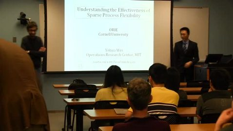 Thumbnail for entry ORIE Colloquium, 2013-02-14 - Yehua Wei: Understanding the Effectiveness of Sparse Process Flexibility