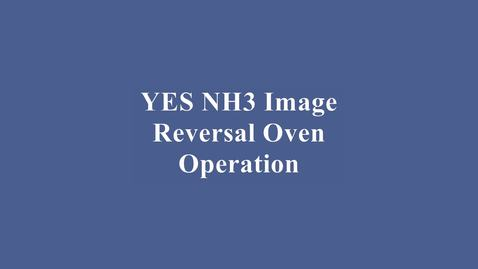 Thumbnail for entry YES NH3 Image Reversal Oven Training Video