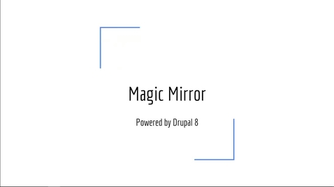 Thumbnail for entry DrupalCamp 2018: Using Drupal to power a Magic Mirror