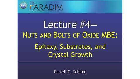 Thumbnail for entry Nuts and Bolts of Oxide MBE #3—Epitaxy, Substrates, and Crystal Growth (Schlom)