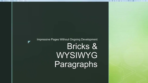 Thumbnail for entry Bricks and WYSIWYG paragraphs for Impressive Pages without Developers