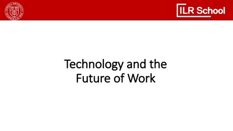 Thumbnail for entry Technology and the Future of Work
