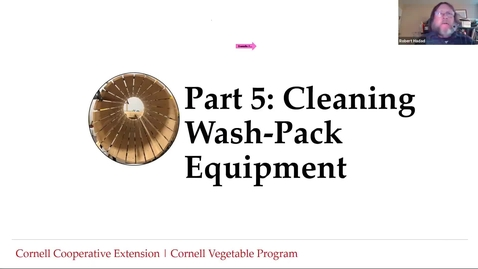 Thumbnail for entry Food Safety for Wash/Pack Facilities -Part 5: Cleaning and Sanitizing Wash/Pack Equipment