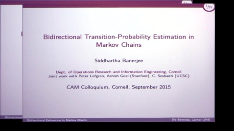 Thumbnail for entry CAM Colloquium, 2015-09-11 - Siddhartha Banerjee: Bidirectional Transition-Probability Estimation in Markov Chains