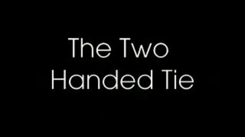 Thumbnail for entry Better Two-handed Tie