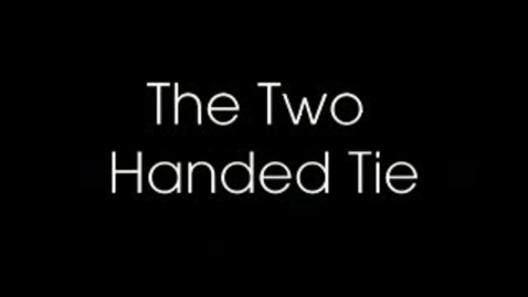 Thumbnail for entry Two Handed Tie