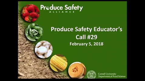 Thumbnail for entry Produce Safety Educator's Call #29 - Part I