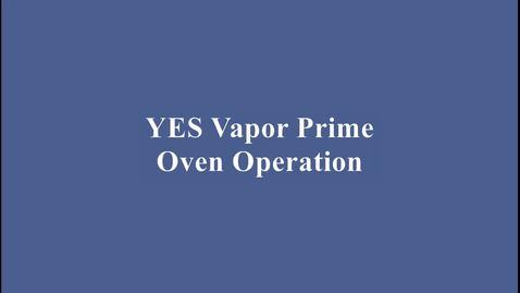 Thumbnail for entry YES Vapor Priming Oven Training Video