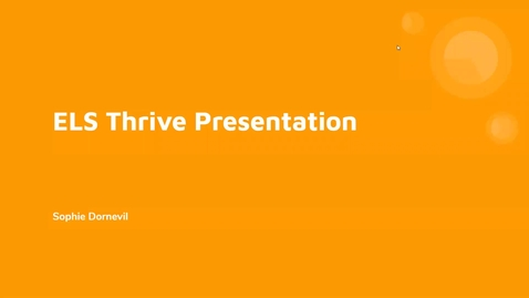 Thumbnail for entry ELS Thrive Presentation