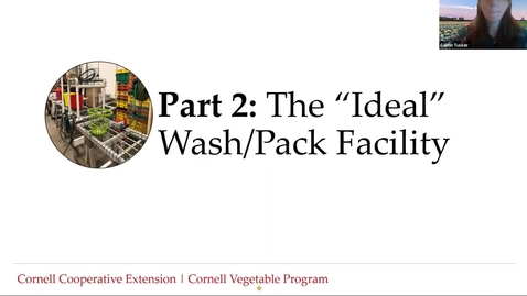 "Thumbnail for entry Food Safety for Wash/Pack Facilities -Part 2: The ""Ideal"" Wash/Pack Facility"