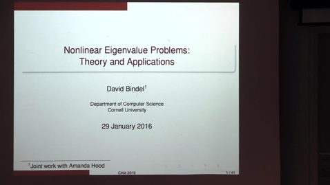 Thumbnail for entry CAM Colloquium, 2016-01-29 - David Bindel: Nonlinear Eigenvalue Problems: Theory and Applications