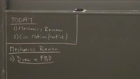 Thumbnail for entry 15 - Mechanics Review; Circular Motion (cont'd) Session 15