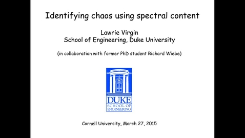 Thumbnail for entry CAM Colloquium, 2015-03-27 - Lawrie Virgin: Identifying Chaos Using Spectral Content