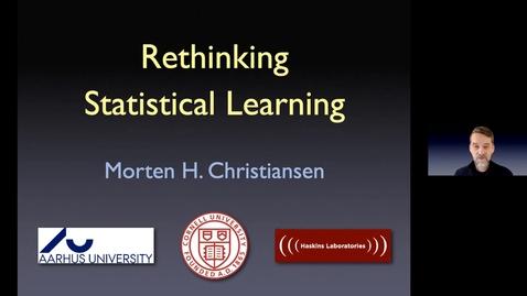 Thumbnail for entry Morten H. Christiansen - Rethinking Statistical Learning